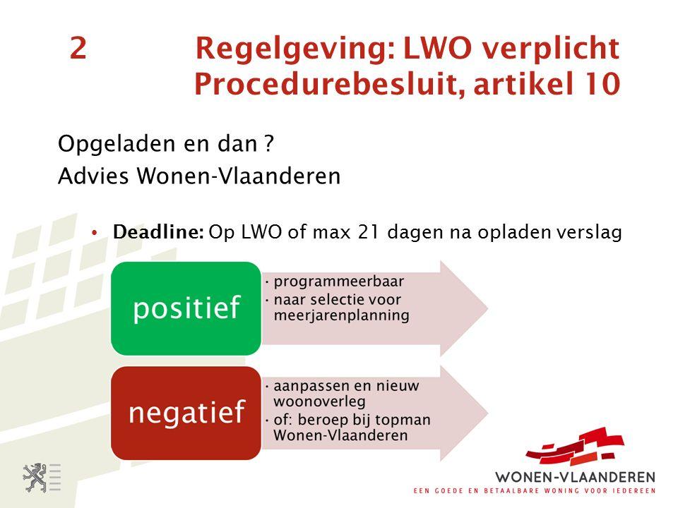 2 Regelgeving: LWO verplicht Procedurebesluit, artikel 10 Opgeladen en dan .