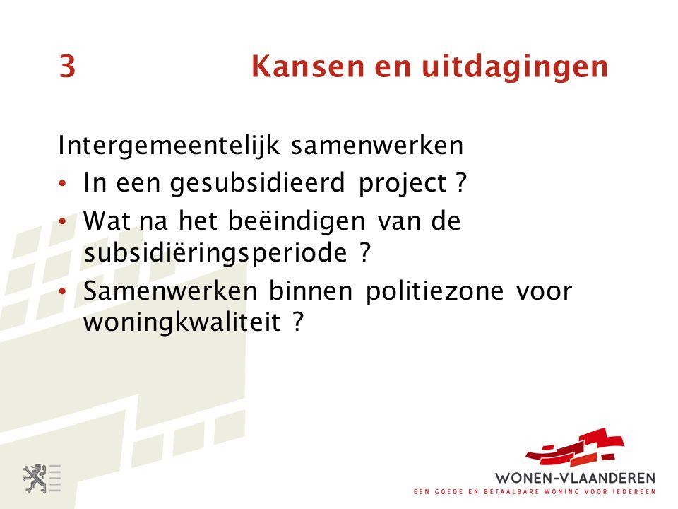3 Kansen en uitdagingen Intergemeentelijk samenwerken In een gesubsidieerd project .