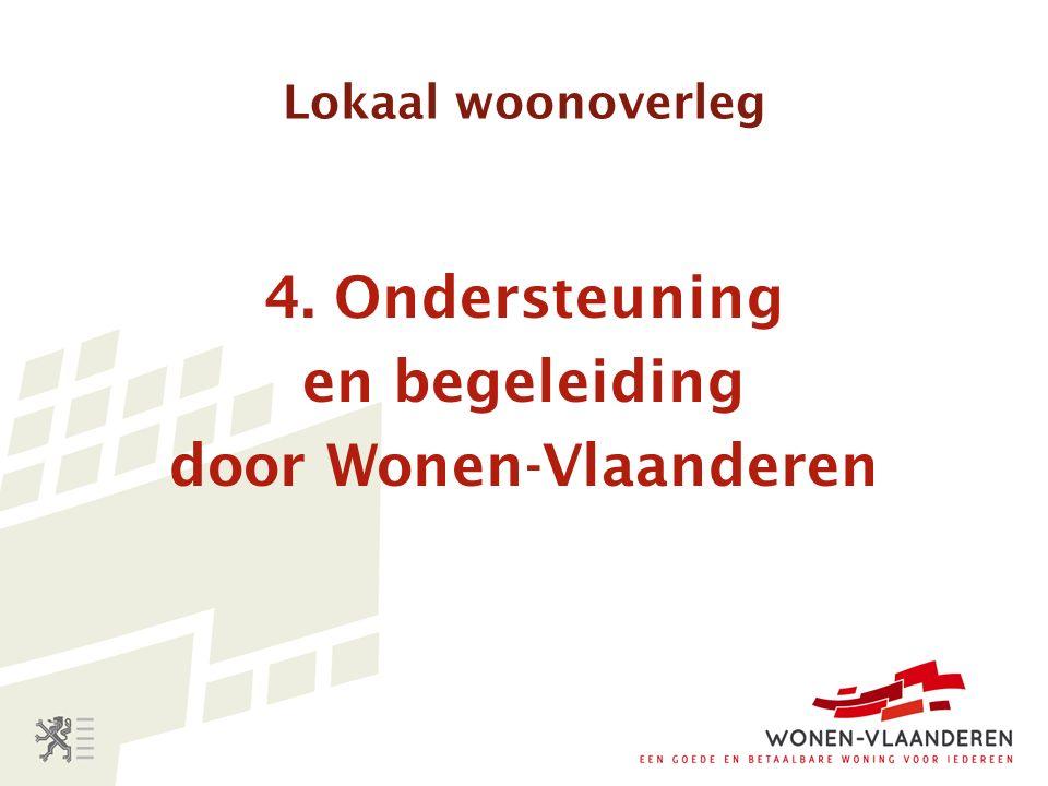 Lokaal woonoverleg 4. Ondersteuning en begeleiding door Wonen-Vlaanderen