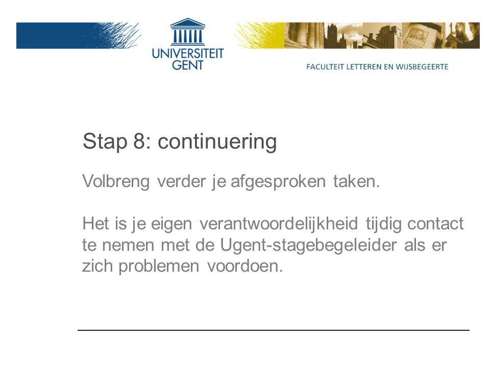 Stap 8: continuering Volbreng verder je afgesproken taken.