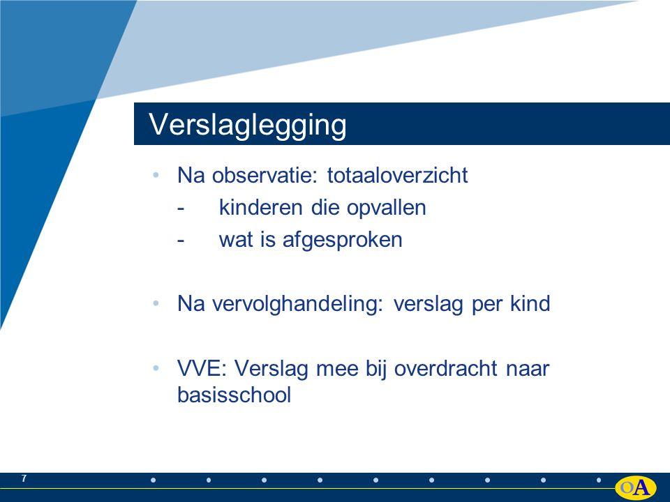 8 Resultaten VVE-zalen: 15 % verwijzing logopedie Regulier: 5% verwijzing logopedie Op groep 15 VVE-kinderen gemiddeld: -2x nader onderzoek -2/3 adviesgesprek -2x verwijzing
