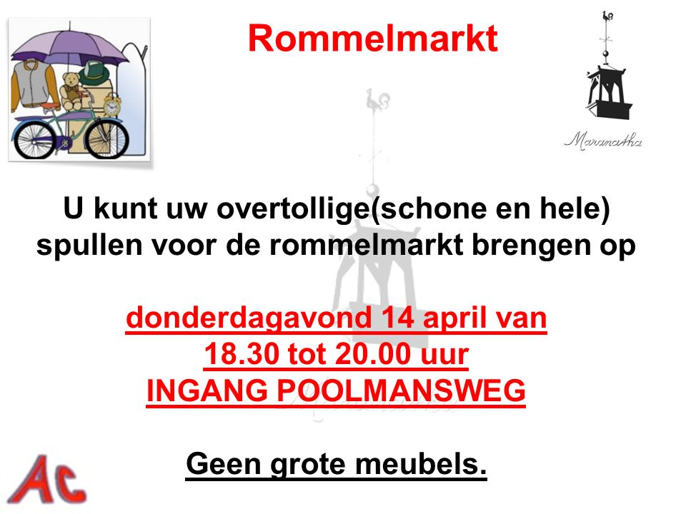 U kunt uw overtollige(schone en hele) spullen voor de rommelmarkt brengen op donderdagavond 14 april van 18.30 tot 20.00 uur INGANG POOLMANSWEG Geen grote meubels.
