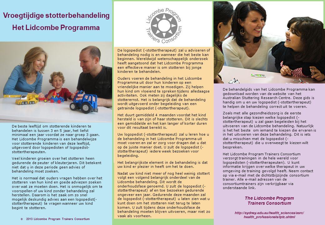 Vroegtijdige stotterbehandeling Het Lidcombe Programma De behandelgids van het Lidcombe Programma kan gedownload worden van de website van het Australian Stuttering Research Centre.