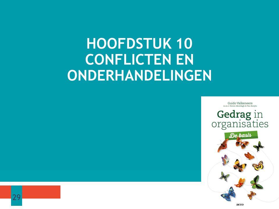 HOOFDSTUK 10 CONFLICTEN EN ONDERHANDELINGEN 29