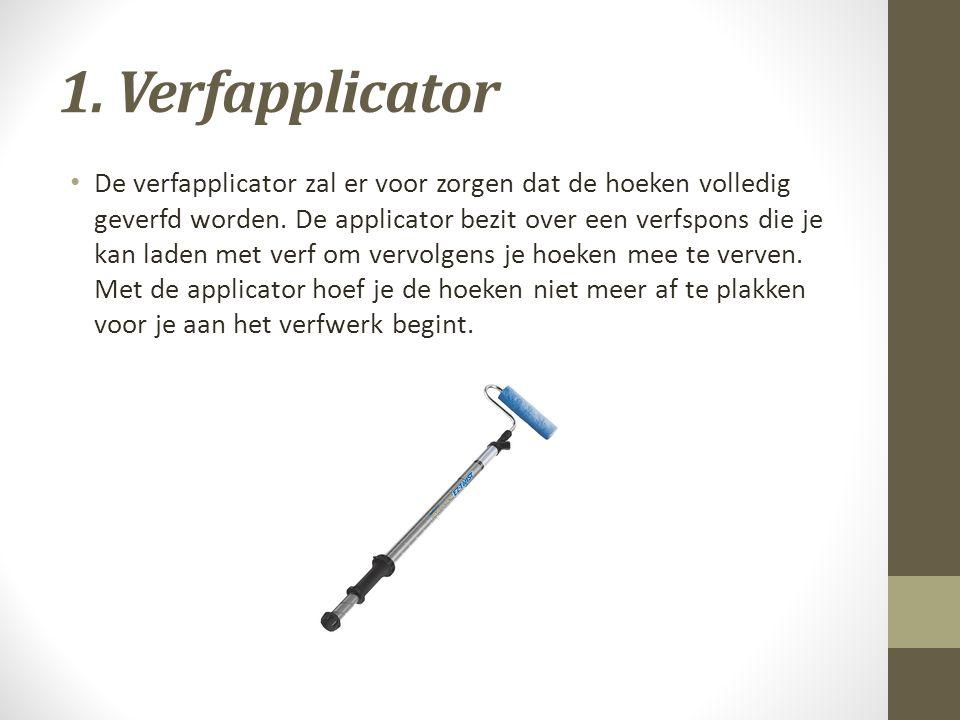 1. Verfapplicator De verfapplicator zal er voor zorgen dat de hoeken volledig geverfd worden. De applicator bezit over een verfspons die je kan laden