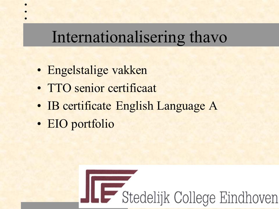 Internationalisering thavo Engelstalige vakken TTO senior certificaat IB certificate English Language A EIO portfolio
