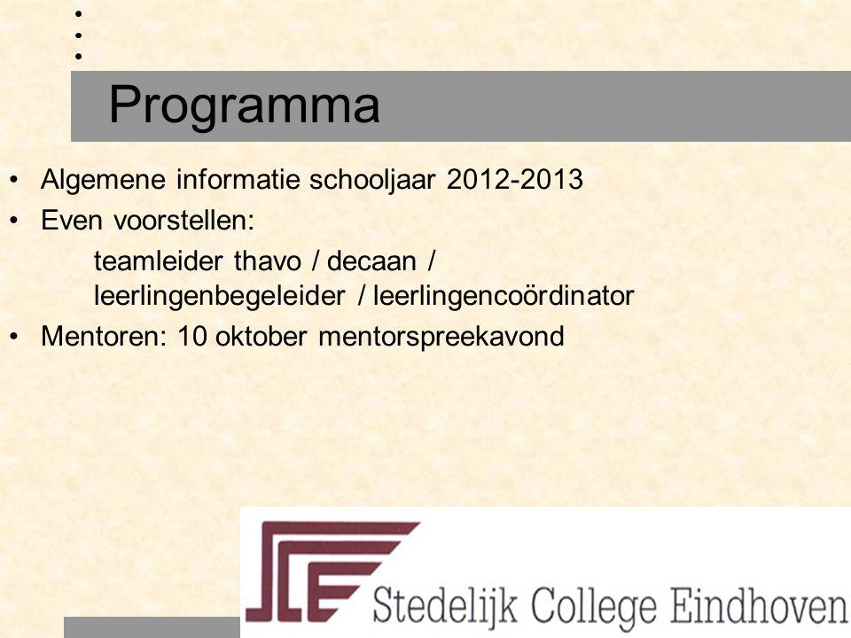 Algemene informatie schooljaar 2012-2013 Even voorstellen: teamleider thavo / decaan / leerlingenbegeleider / leerlingencoördinator Mentoren: 10 oktob