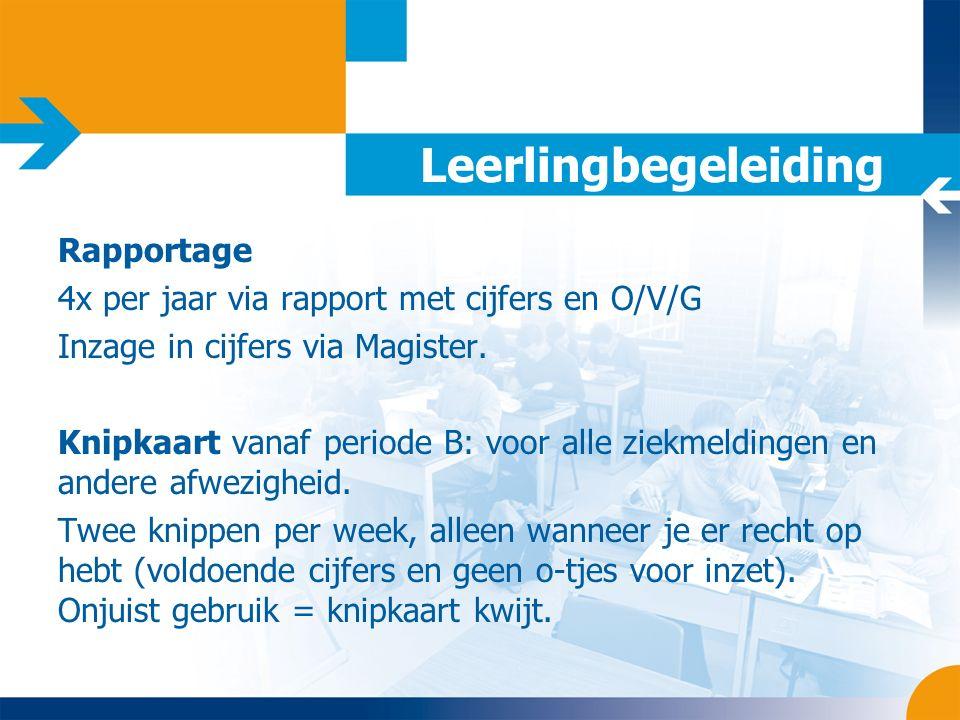 Leerlingbegeleiding Rapportage 4x per jaar via rapport met cijfers en O/V/G Inzage in cijfers via Magister.