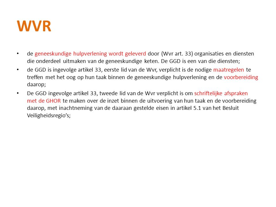 WVR de geneeskundige hulpverlening wordt geleverd door (Wvr art.
