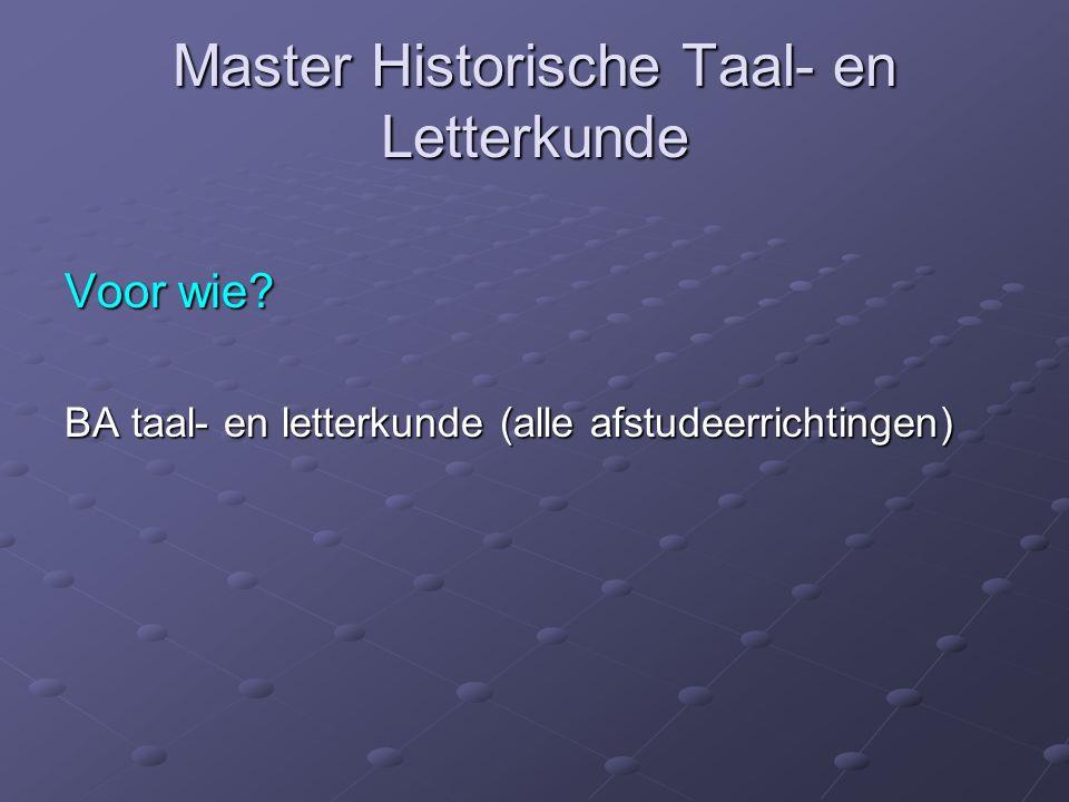 Master Historische Taal- en Letterkunde Voor wie.