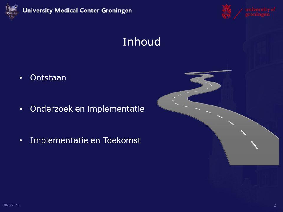 Inhoud Ontstaan Onderzoek en implementatie Implementatie en Toekomst 30-5-2016 2