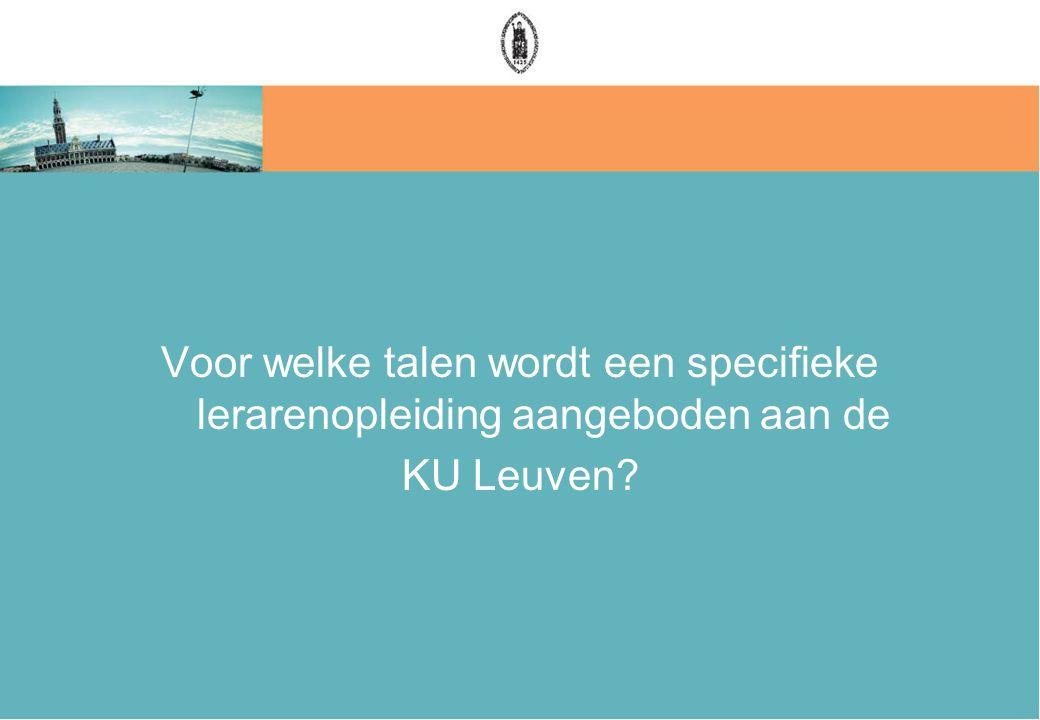 Voor welke talen wordt een specifieke lerarenopleiding aangeboden aan de KU Leuven?