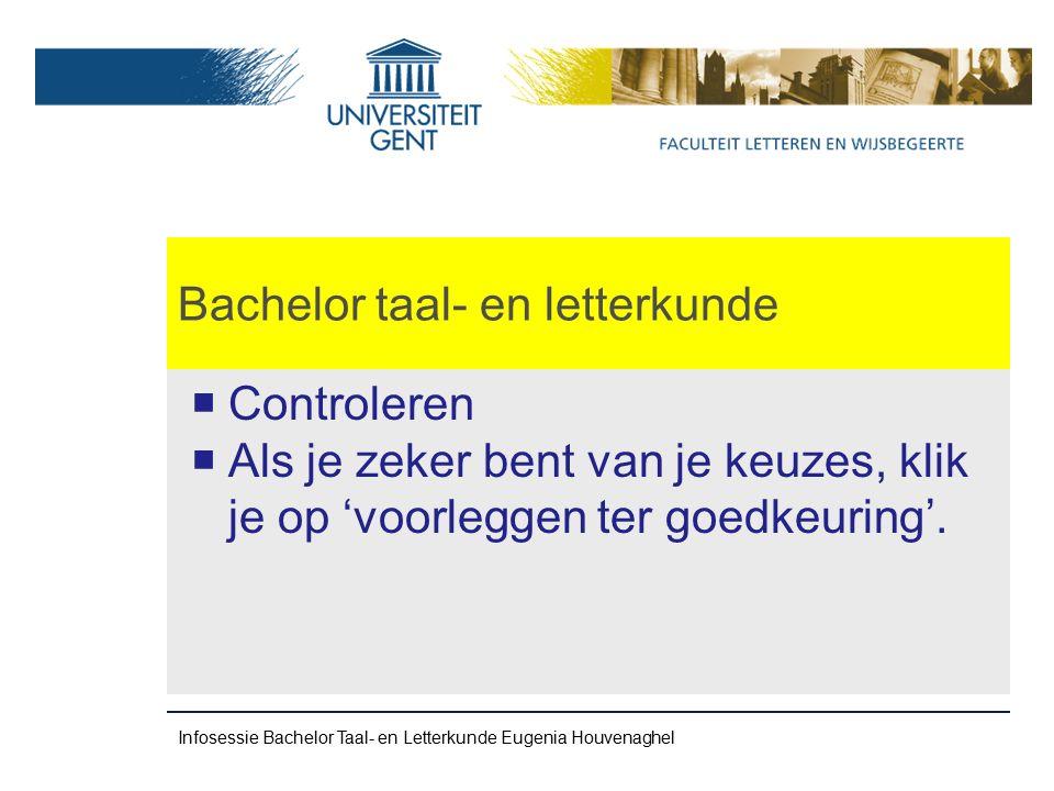 Bachelor taal- en letterkunde  Controleren  Als je zeker bent van je keuzes, klik je op 'voorleggen ter goedkeuring'.