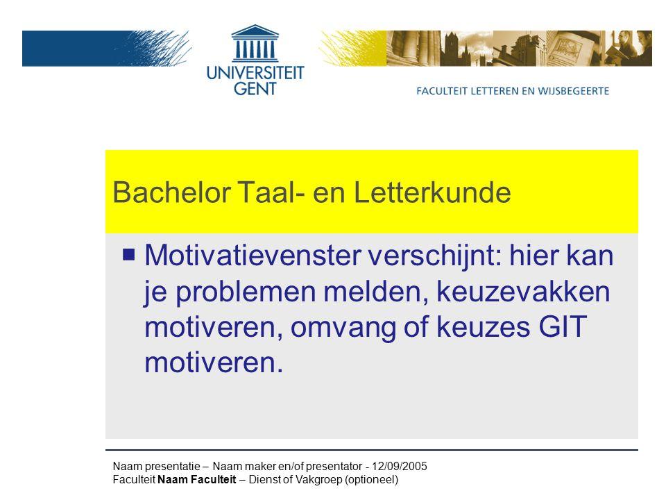 Bachelor Taal- en Letterkunde  Motivatievenster verschijnt: hier kan je problemen melden, keuzevakken motiveren, omvang of keuzes GIT motiveren.