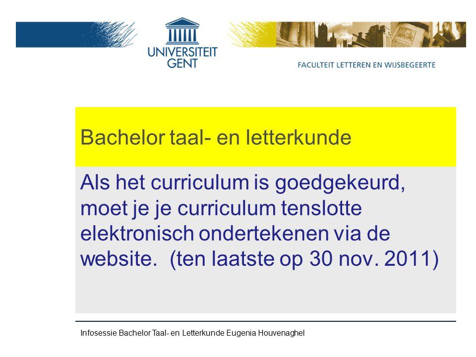 Bachelor taal- en letterkunde Als het curriculum is goedgekeurd, moet je je curriculum tenslotte elektronisch ondertekenen via de website.