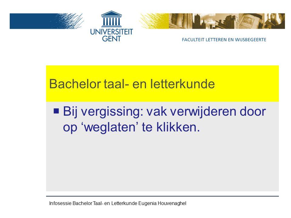 Bachelor taal- en letterkunde Inhoud Curriculum Ba 2 60 studiepunten in 3 onderdelen 10 stp algemeen 50 stp talen (= 25 stp per taal) Infosessie Bachelor Taal- en Letterkunde Eugenia Houvenaghel