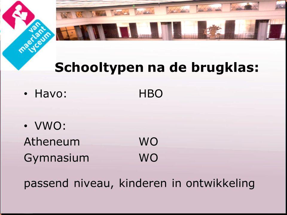 Schooltypen na de brugklas: Havo:HBO VWO: Atheneum WO Gymnasium WO passend niveau, kinderen in ontwikkeling