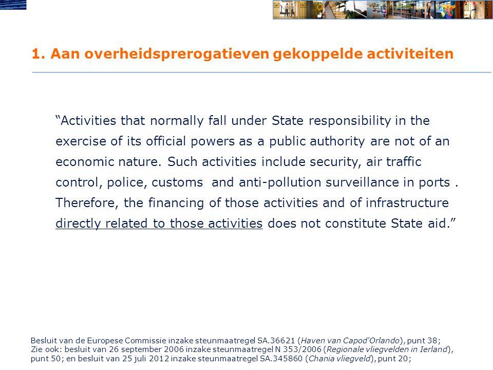 """1. Aan overheidsprerogatieven gekoppelde activiteiten """"Activities that normally fall under State responsibility in the exercise of its official powers"""