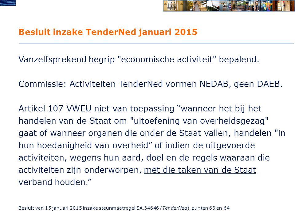 Besluit inzake TenderNed januari 2015 Vanzelfsprekend begrip economische activiteit bepalend.