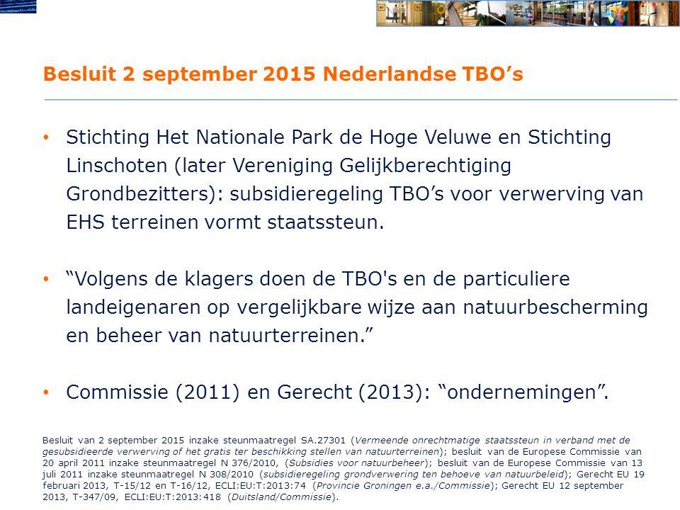 Besluit 2 september 2015 Nederlandse TBO's Dus, net als in jurisprudentie taken van zuiver sociale aard … 1.