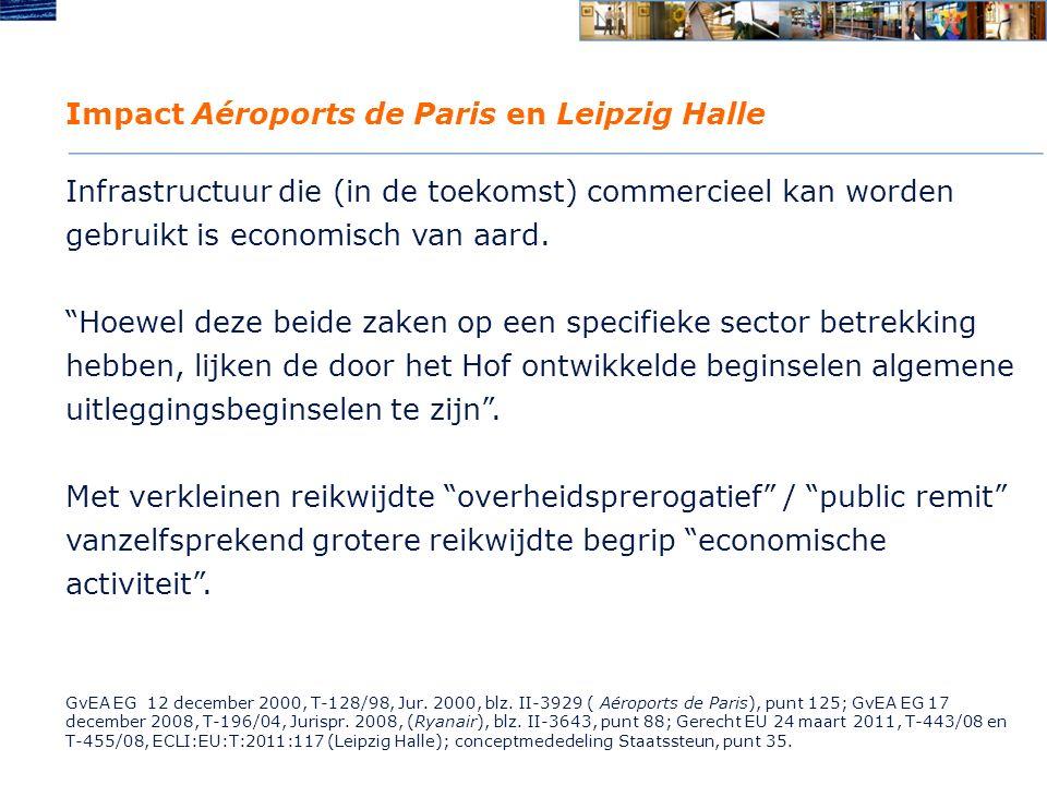 Impact Aéroports de Paris en Leipzig Halle Infrastructuur die (in de toekomst) commercieel kan worden gebruikt is economisch van aard.