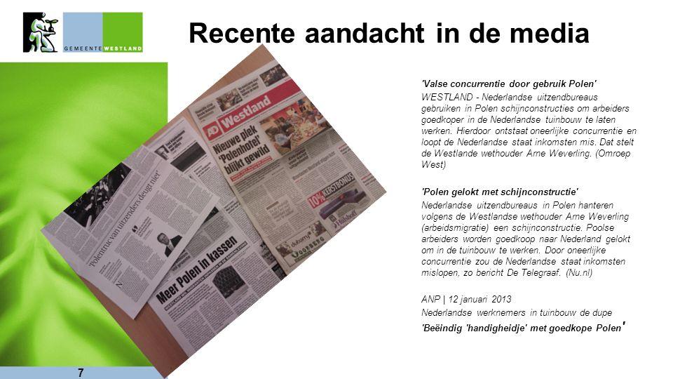 Recente aandacht in de media Valse concurrentie door gebruik Polen WESTLAND - Nederlandse uitzendbureaus gebruiken in Polen schijnconstructies om arbeiders goedkoper in de Nederlandse tuinbouw te laten werken.