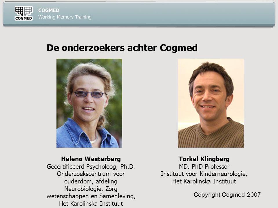 Copyright Cogmed 2007 De onderzoekers achter Cogmed Torkel Klingberg MD.
