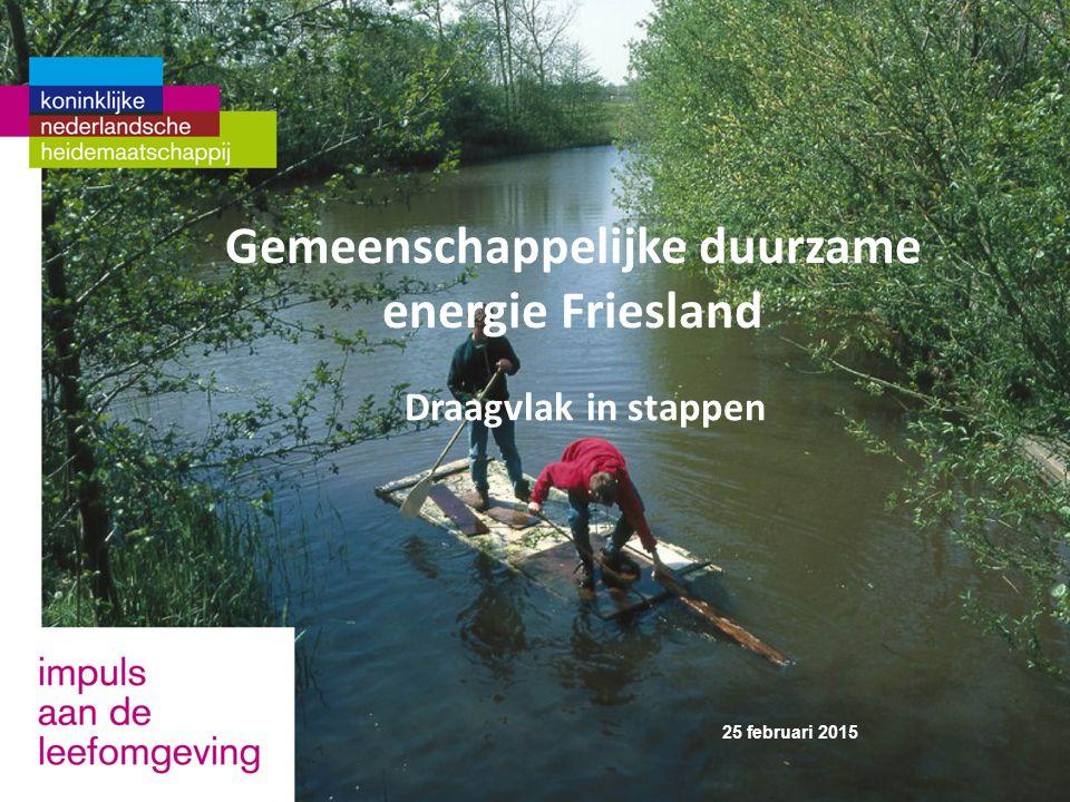 Gemeenschappelijke duurzame energie Friesland Draagvlak in stappen 25 februari 2015
