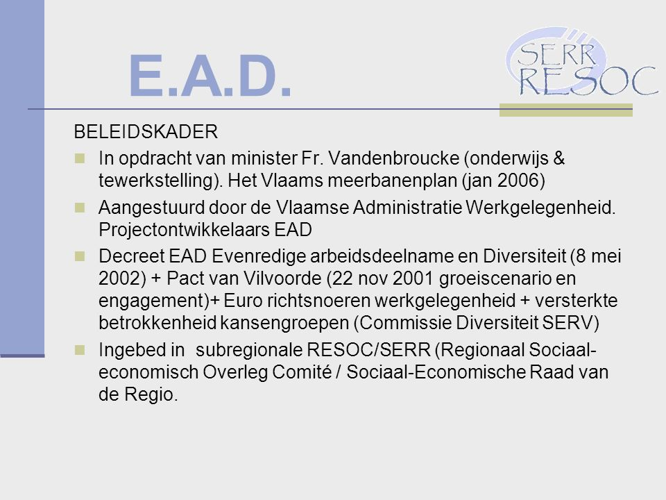 E.A.D. BELEIDSKADER In opdracht van minister Fr. Vandenbroucke (onderwijs & tewerkstelling).