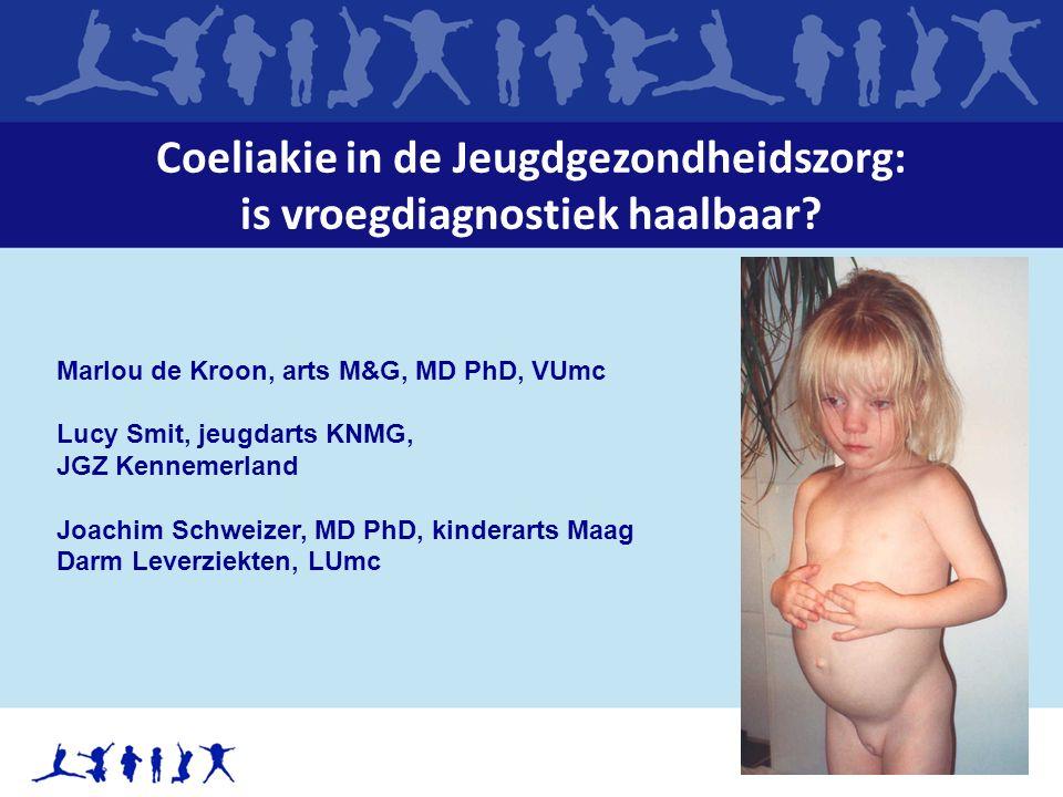 Coeliakie in de Jeugdgezondheidszorg: is vroegdiagnostiek haalbaar? Marlou de Kroon, arts M&G, MD PhD, VUmc Lucy Smit, jeugdarts KNMG, JGZ Kennemerlan