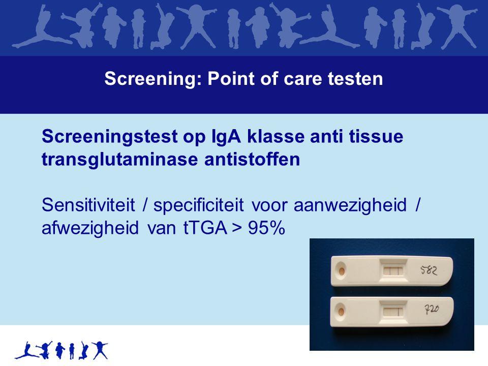 Screening: Point of care testen Screeningstest op IgA klasse anti tissue transglutaminase antistoffen Sensitiviteit / specificiteit voor aanwezigheid
