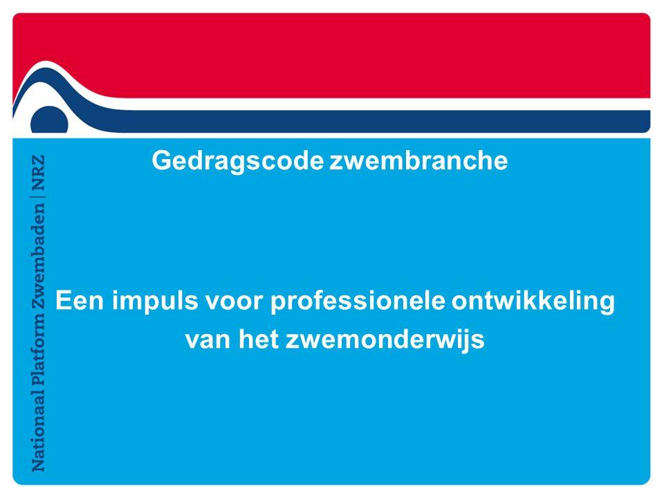 Gedragscode zwembranche Een impuls voor professionele ontwikkeling van het zwemonderwijs