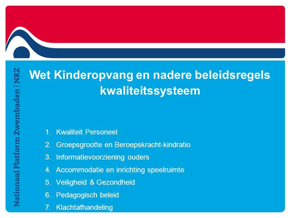 Wet Kinderopvang en nadere beleidsregels kwaliteitssysteem 1.Kwaliteit Personeel 2.Groepsgrootte en Beroepskracht-kindratio 3.Informatievoorziening ou