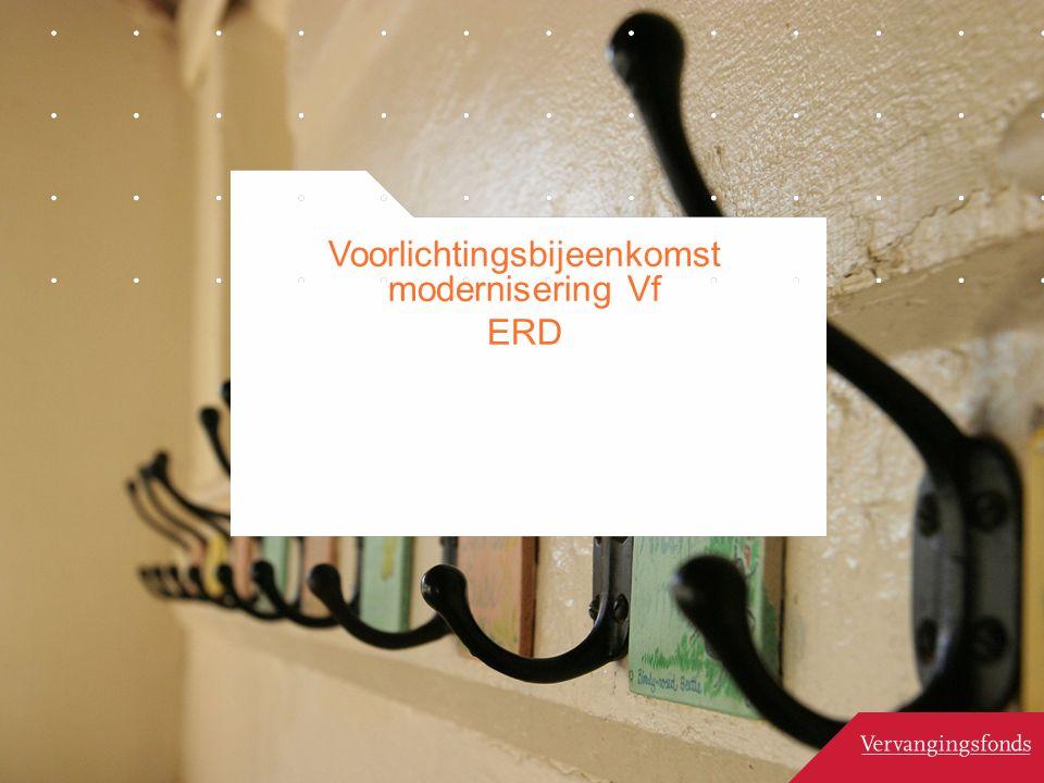 Voorlichtingsbijeenkomst modernisering Vf ERD
