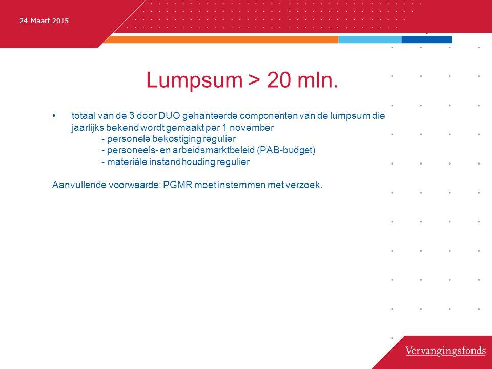 24 Maart 2015 Samenwerkende besturen met Lumpsum > 20 mln.