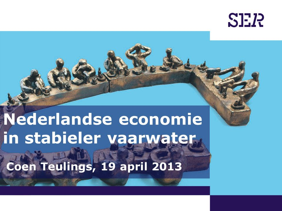 00-00-2009 | pagina 1/x | Afdeling Communicatie Nederlandse economie in stabieler vaarwater Coen Teulings, 19 april 2013