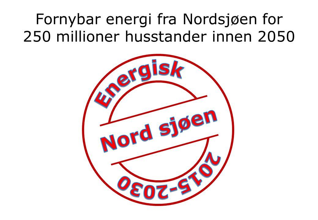 Fornybar energi fra Nordsjøen for 250 millioner husstander innen 2050