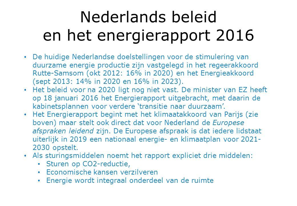 Nederlands beleid en het energierapport 2016 De huidige Nederlandse doelstellingen voor de stimulering van duurzame energie productie zijn vastgelegd in het regeerakkoord Rutte-Samsom (okt 2012: 16% in 2020) en het Energieakkoord (sept 2013: 14% in 2020 en 16% in 2023).