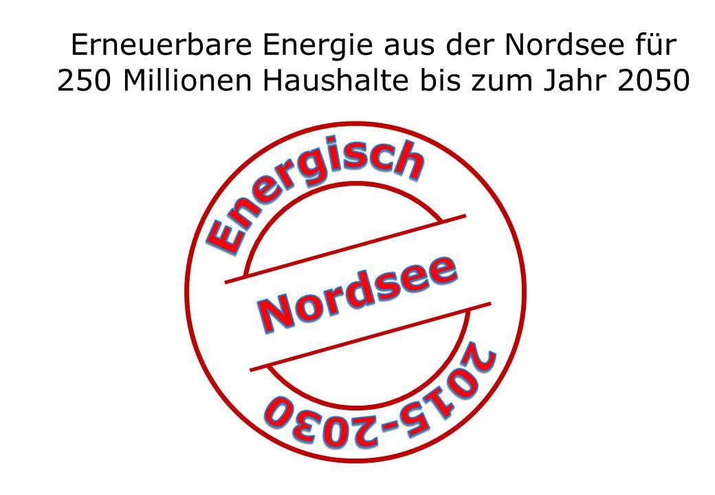 Erneuerbare Energie aus der Nordsee für 250 Millionen Haushalte bis zum Jahr 2050