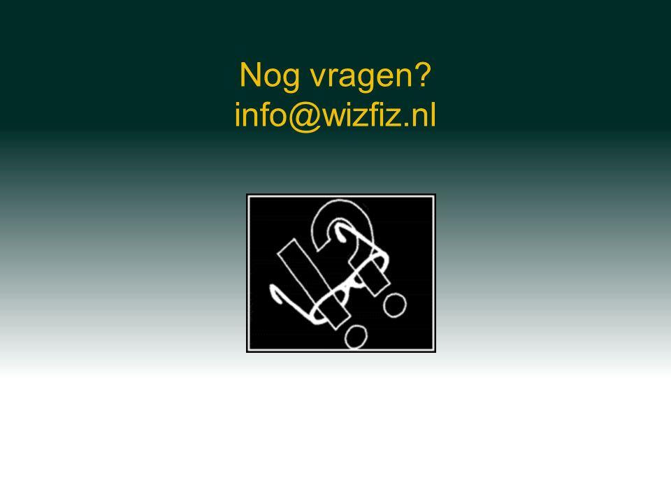 Nog vragen info@wizfiz.nl