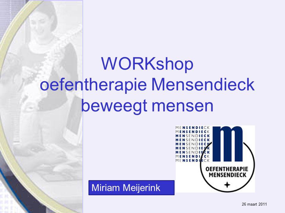 WORKshop oefentherapie Mensendieck beweegt mensen 26 maart 2011 Miriam Meijerink