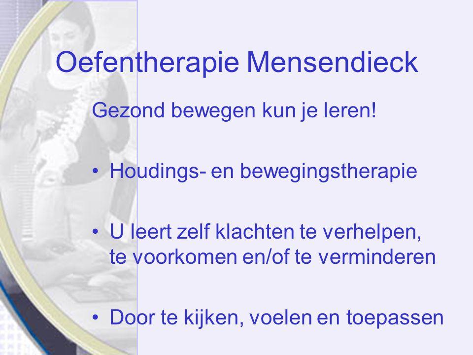 Oefentherapie Mensendieck en Marfan  Voorkomende symptomen Hart/bloedvaten (conditie) Ogen: bijziend, >bloeddruk Skelet: scoliose, slijtage Slappe gewrichtsbanden: hypermobiel, verzakking