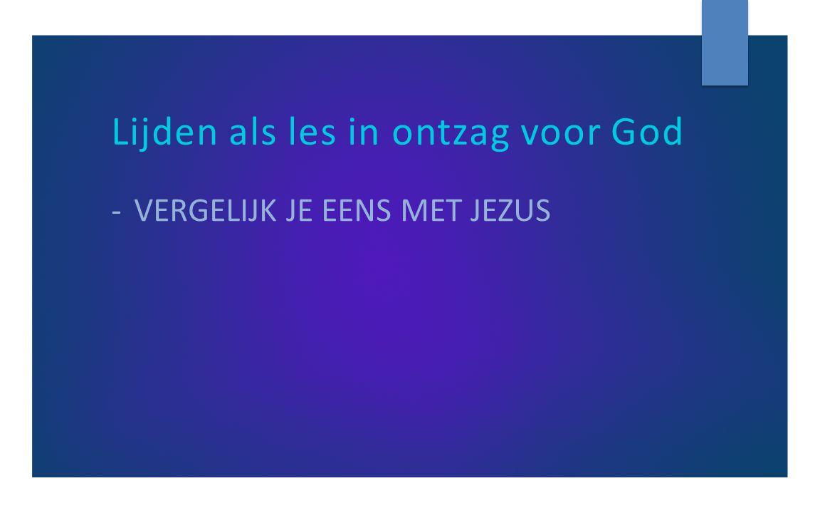 -VERGELIJK JE EENS MET JEZUS
