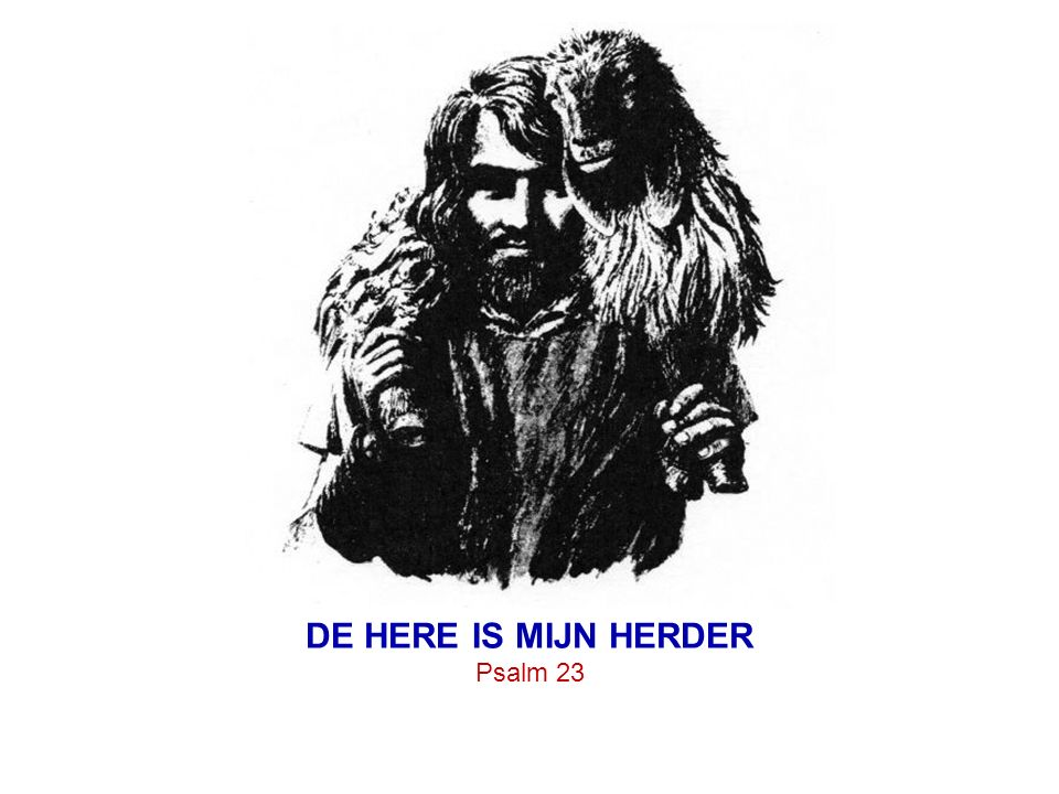 DE HERE IS MIJN HERDER Psalm 23