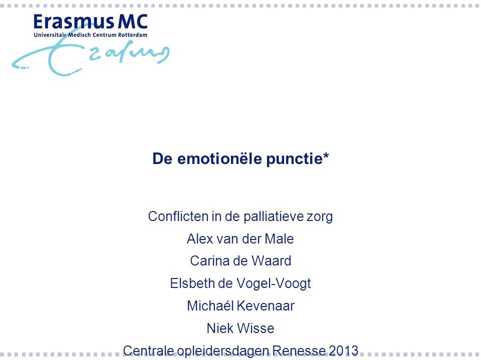 De emotionële punctie* Conflicten in de palliatieve zorg Alex van der Male Carina de Waard Elsbeth de Vogel-Voogt Michaél Kevenaar Niek Wisse Centrale