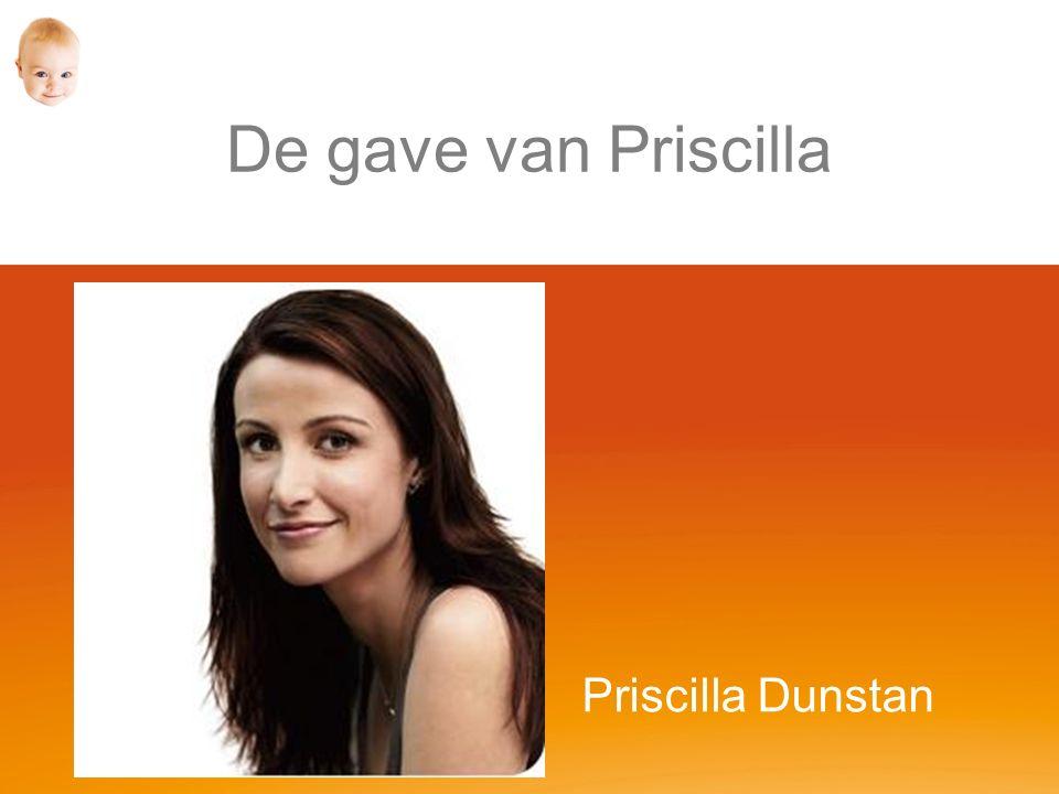 De gave van Priscilla Priscilla Dunstan
