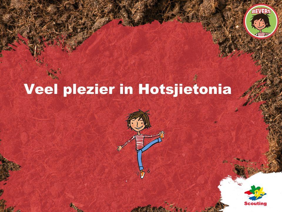 Veel plezier in Hotsjietonia