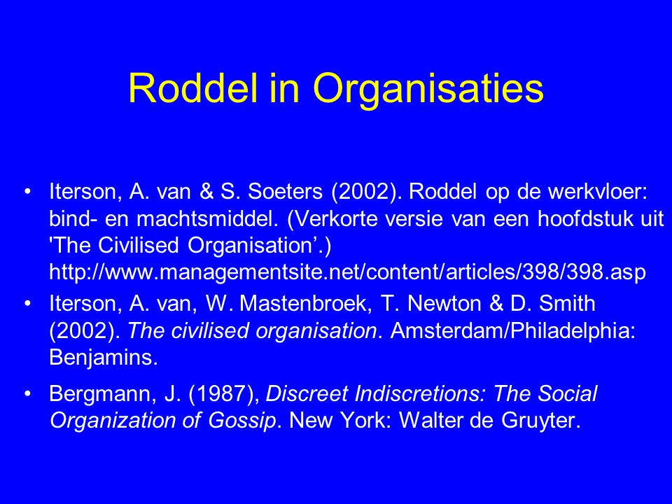 Roddel in Organisaties Iterson, A. van & S. Soeters (2002).