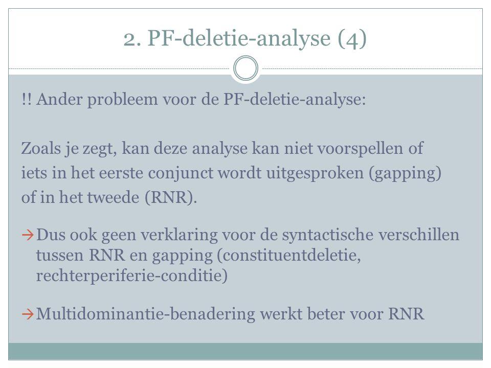 2. PF-deletie-analyse (4) !! Ander probleem voor de PF-deletie-analyse: Zoals je zegt, kan deze analyse kan niet voorspellen of iets in het eerste con