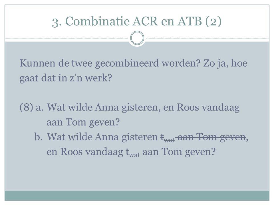 3. Combinatie ACR en ATB (2) Kunnen de twee gecombineerd worden.